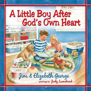 A Little Boy After God's Own Heart by George, Elizabeth & Jim (9780736917827) Reformers Bookshop