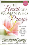 9780736928687-Heart of a Woman Who Prays, The: Drawing Near to the God Who Loves You-George, Elizabeth