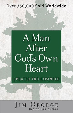 A Man After God's Own Heart by George, Jim (9780736959698) Reformers Bookshop