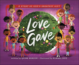 Love Gave: A Story of God's Greatest Gift
