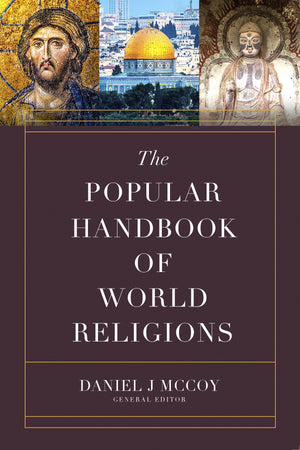 The Popular Handbook of World Religions by McCoy, Daniel (9780736979092) Reformers Bookshop