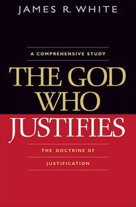 9780764204814-God Who Justifies, The-White, James R.
