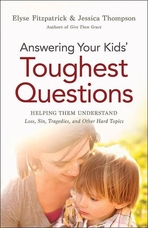 9780764211874-Answering Your Kids' Toughest Questions: Helping Them Understand Loss, Sin, Tragedies, and Other Hard Topics-Fitzpatrick, Elyse; Thompson, Jessica
