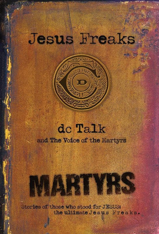 9780764212024-Jesus Freaks - Martyrs: Stories of Those Who Stood for Jesus: The Ultimate Jesus Freaks-DC Talk