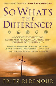 9780764215643-So What's the Difference: A Look at 20 Worldviews, Faiths and Religions and How They Compare to Christianity-Ridenour, Fritz