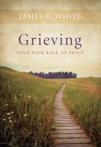 9780764220005-Grieving: Your Path Back to Peace-White, James R.
