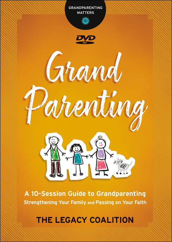 Grandparenting Strengthening Your Family and Passing on Your Faith
