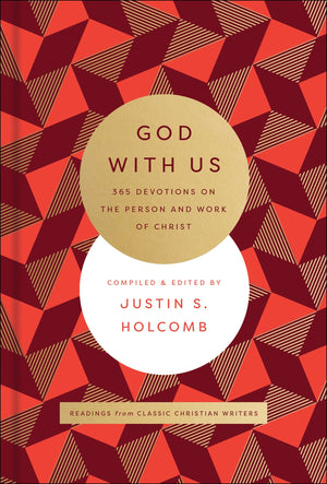 God with Us: 365 Devotions on the Life and Work of Christ by Holcomb, Justin (9780764234408) Reformers Bookshop