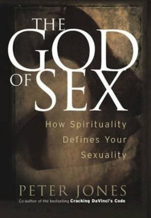 The God of Sex by Jones, Peter (9780781443722) Reformers Bookshop