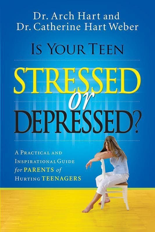9780785289401-Is Your Teen Stressed Or Depressed: A Practical And Inspirational Guide For Parents Of Hurting Teenagers-Hart, Archibald D.; Weber, Catherine Hart