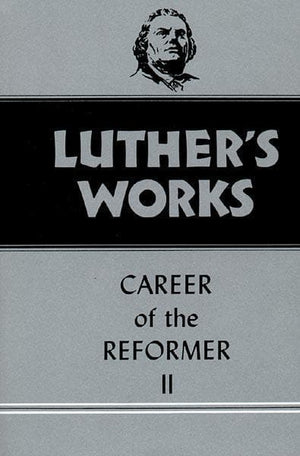 Luther's Works, Volume 32: Career of the Reformer II | 9780800603328