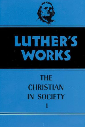 Luther's Works, Volume 44: Christian in Society I | 9780800603441