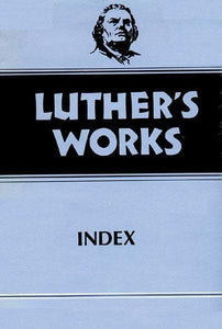 Luther's Works, Volume 55: Index | 9780800603557