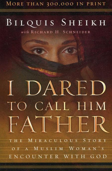 9780800793241-I Dared To Call Him Father: The Miraculous Story of a Muslim Woman's Encounter with God-Sheikh, Bilquis