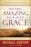 9780801014215-Putting Amazing Back into Grace: Embracing the Heart of the Gospel (Revised & Updated Edition)-Horton, Michael