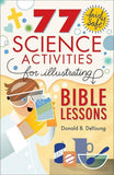 9780801015373-77 Fairly Safe Science Activities for Illustrating Bible Lessons-DeYoung, Donald B.