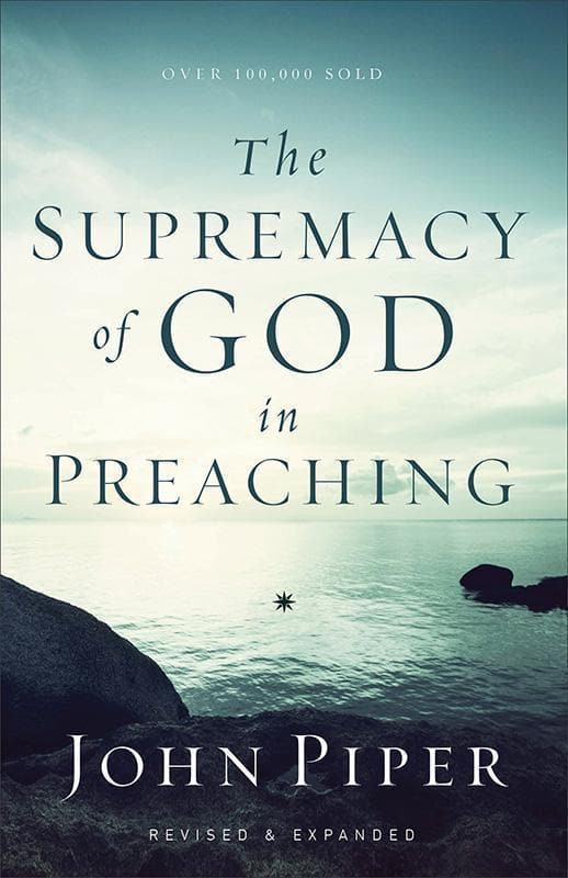 9780801017087-Supremacy of God in Preaching (Revised & Expanded)-Piper, John