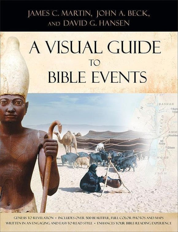 9780801017278-Visual Guide to Bible Events, A: Fascinating Insights into Where They Happened and Why-Martin, James C.; Beck, John A.; Hansen, David G.