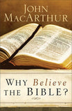 9780801017940-Why Believe the Bible-MacArthur, John