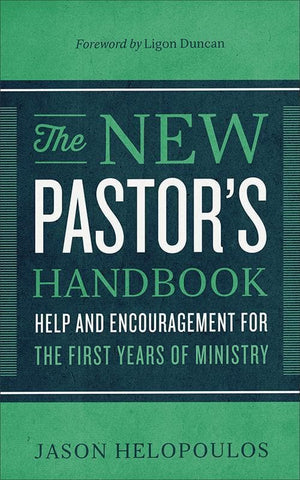 9780801018350-New Pastor's Handbook, The: Help and Encouragement for the First Years of Ministry-Helopoulos, Jason