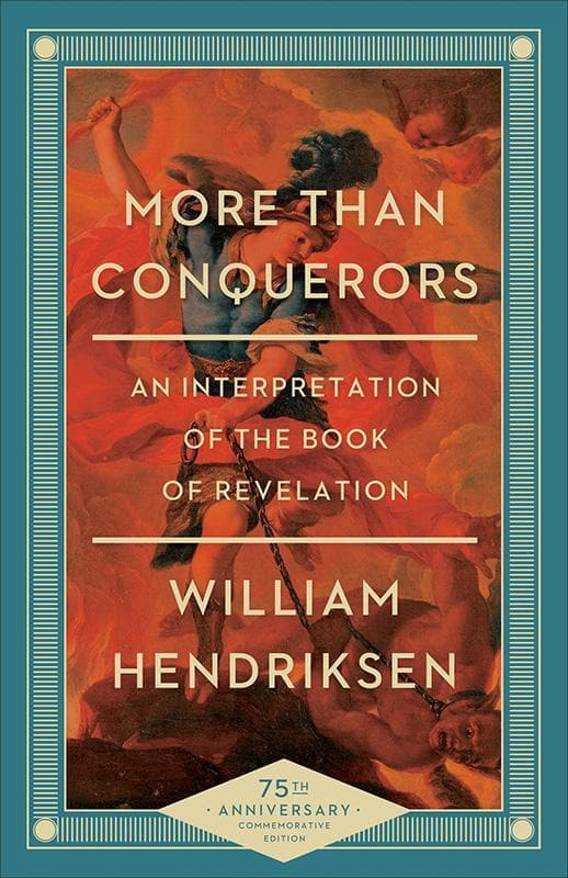 9780801018404-More Than Conquerors: An Interpretation of the Book of Revelation (75th Anniversary Ed)-Hendriksen, William