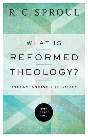 9780801018466-What is Reformed Theology: Understanding the Basics-Sproul, R. C.
