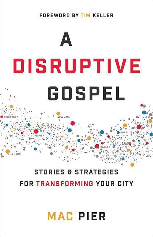 9780801019203-Disruptive Gospel, A: Stories and Strategies for Transforming Your City-Pier, Mac