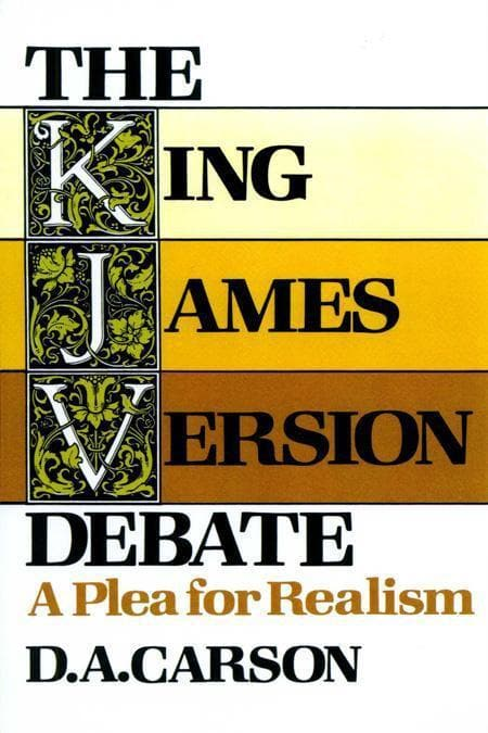 9780801024276-King James Version Debate, The: A Plea for Realism-Carson, D. A.