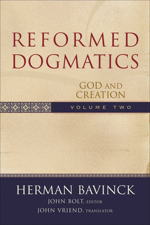 Reformed Dogmatics, Volume 2: God and Creation by Bavinck, Herman (9780801026553) Reformers Bookshop