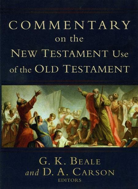 9780801026935-Commentary on the New Testament Use of the Old Testament-Beale, G. K.; Carson, D. A. (Editors)