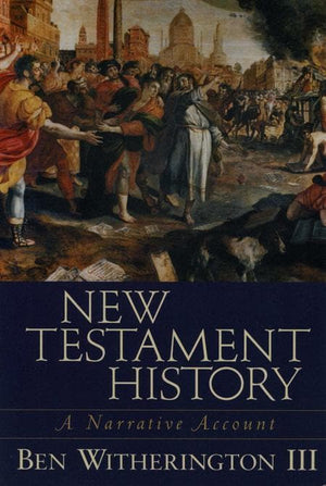 9780801027697-New Testament History: A Narrative Account-Witherington III, Ben