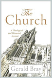 9780801030864-Church, The: A Theological and Historical Account-Bray, Gerald