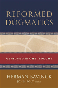 Reformed Dogmatics, Abridged Edition in One Volume