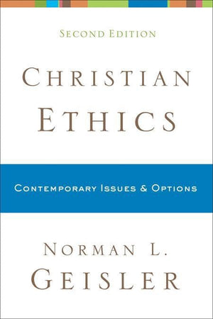 9780801038792-Christian Ethics: Contemporary Issues and Options (Second Edition)-Geisler, Norman L.