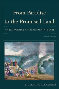 9780801039980-From Paradise to the Promised Land: An Introduction to the Pentateuch (Third Edition)-Alexander, T. Desmond