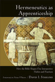 9780801049392-Hermeneutics as Apprenticeship: How the Bible Shapes Our Interpretive Habits and Practices-Starling, David I.