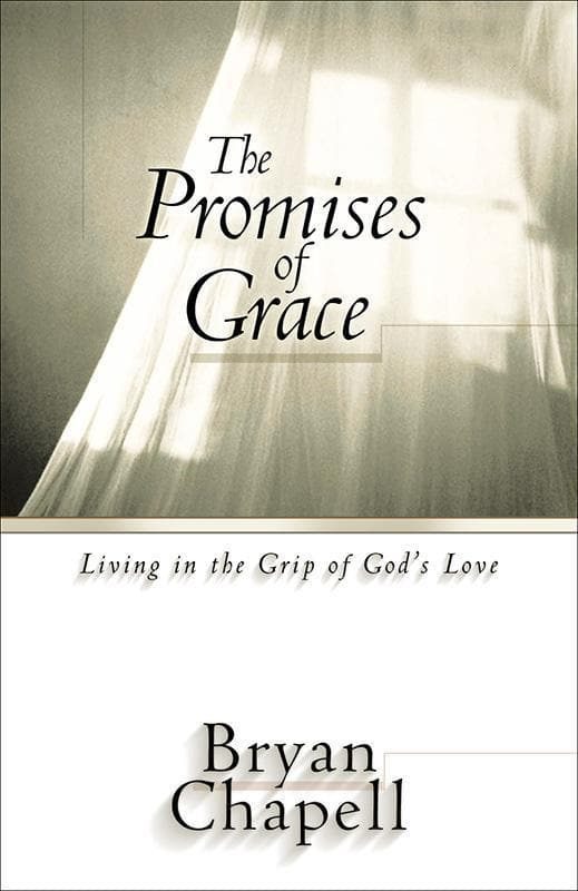 9780801063701-Promises of Grace:Living in the Grip of God's Love-Chapell, Bryan