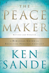 9780801064852-Peacemaker, The: A Biblical Guide to Resolving Personal Conflict-Sande, Ken