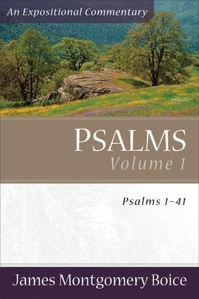 JMBEC Psalms, Volume 1 Psalms 1–41 by Boice, James Montgomery (9780801065781) Reformers Bookshop