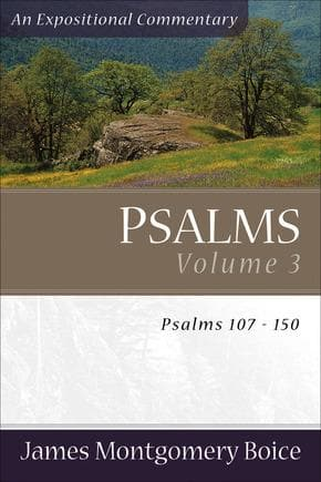 JMBEC Psalms, Volume 3 Psalms 107–150 by Boice, James Montgomery (9780801065866) Reformers Bookshop
