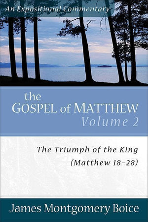 9780801066443-JMBEC Matthew Volume 2: The Triumph of the King: Matthew 18–28-Boice, James Montgomery