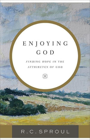 9780801075483-Enjoying God: Finding Hope in the Attributes of God-Sproul, R. C.