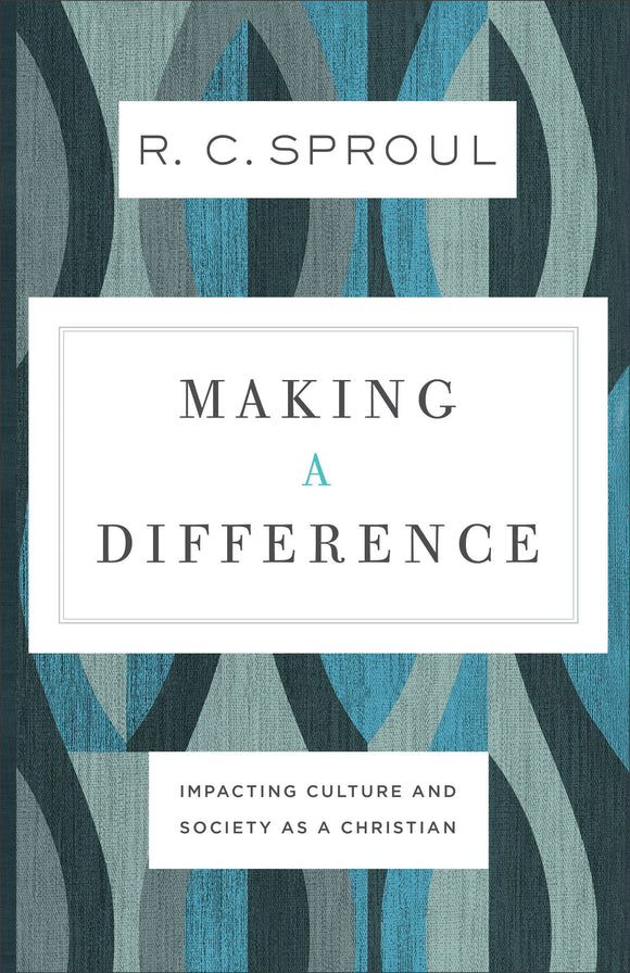 Making a Difference: Impacting Culture and Society as a Christian