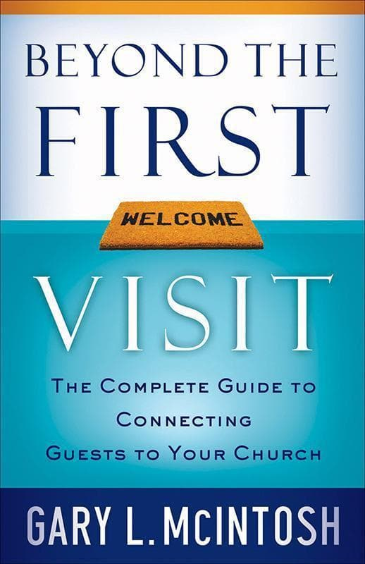 9780801091841-Beyond the First Visit: The Complete Guide to Connecting Guests to Your Church-McIntosh, Gary L.