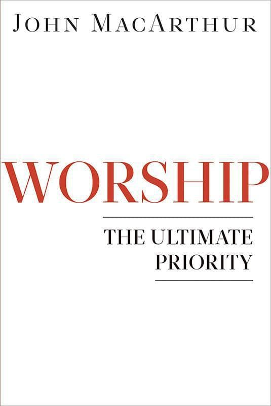 9780802402158-Worship: The Ultimate Priority-MacArthur, John
