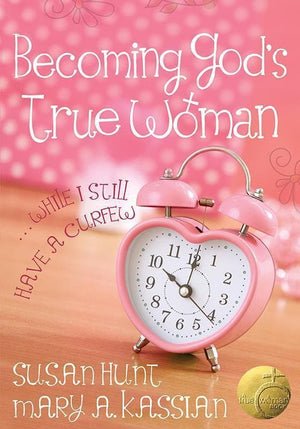 9780802403605-Becoming God's True Woman: … While I Still Have a Curfew-Kassian, Mary A.; Hunt, Susan