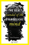 9780802405746-Real Scandal of the Evangelical Mind, The-Trueman, Carl