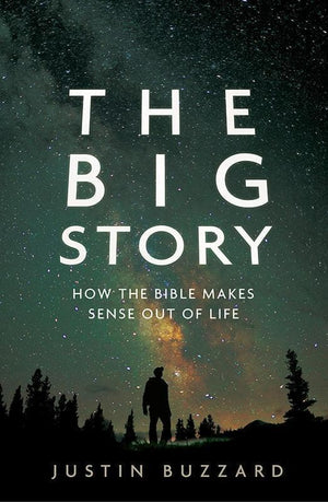 9780802408570-Big Story, The: How the Bible Makes Sense out of Life-Buzzard, Justin