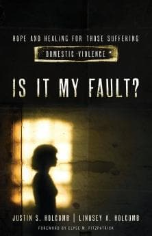 Is It My Fault? by Holcomb, Justin; Holcomb, Lindsey (9780802410245) Reformers Bookshop