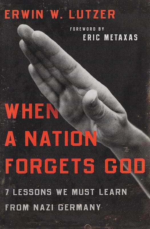 9780802413284-When a Nation Forgets God: 7 Lessons We Must Learn from Nazi Germany-Lutzer, Erwin